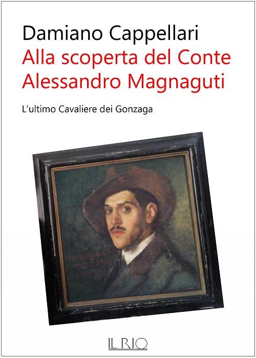 """C'è un ritratto del conte Magnaguti, anche questo """"riscoperto"""" dall'autore, sulla copertina del libro di Damiano Cappellari"""