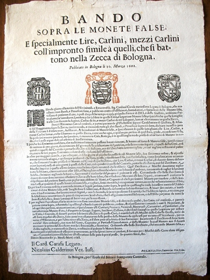 Anche dopo gli interventi del 1666 il problema delle lire e di altre specie di monete false a Bologna persiste: ecco un bel bando del cardinal legato Carafa promulgato nel 1668