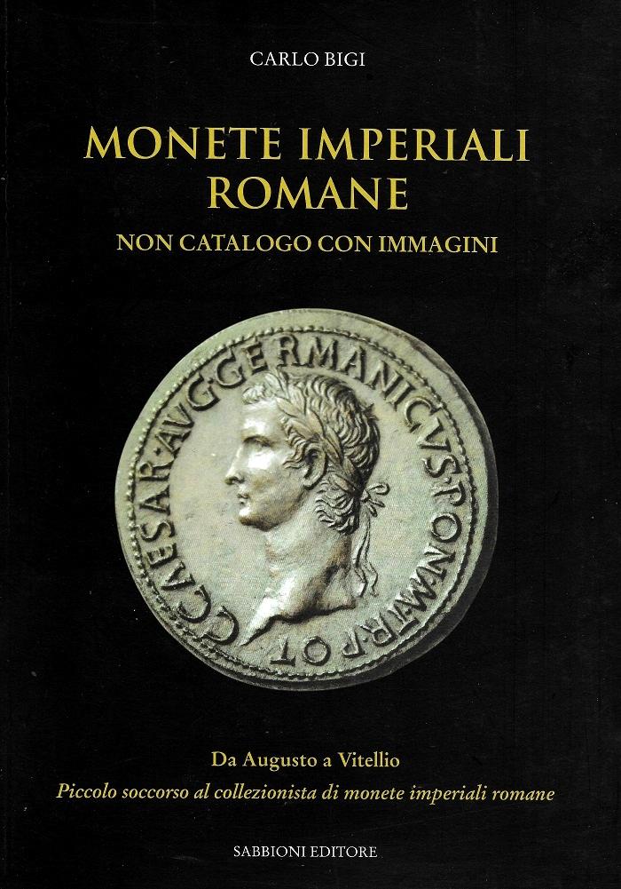 Il primo volume edito nel 2014 e dedicato alle monete imperiali da Augusto a Vitellio