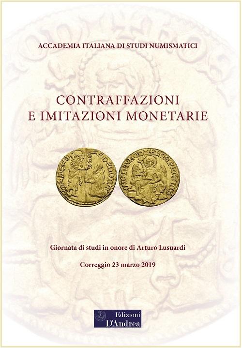La copertina del nuovo volume di studi su contraffazioni e imitazioni monetarie edito dall'Accademia