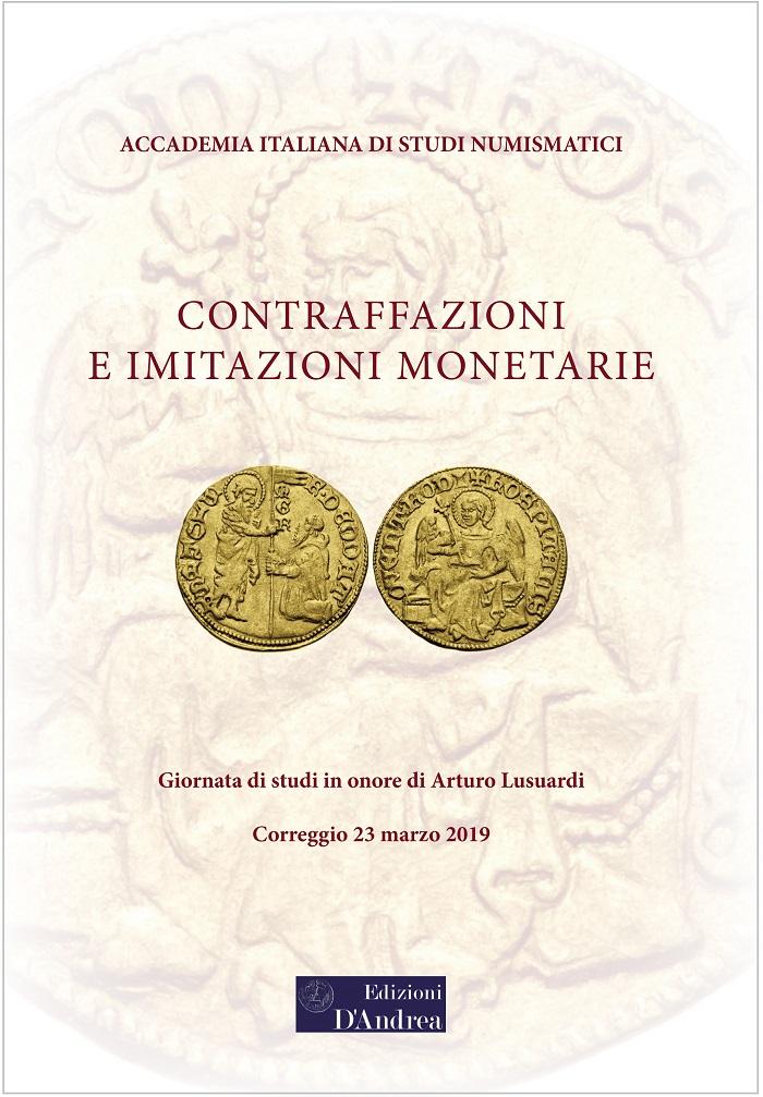 La copertina del ricco volume di saggi su contraffazioni e imitazioni monetarie realizzato dall'Accademia italiana di studi numismatici