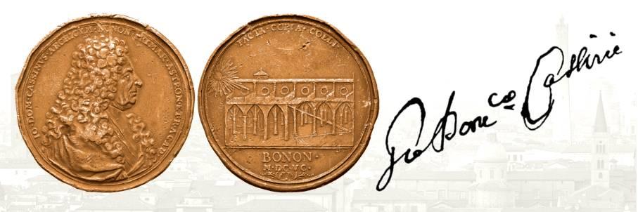 La medaglia incisa da Ferdinand De Saint Urbain nel 1695 per Cassini. Al D/ IO . DOM . CASSINVS . ARCHIGYM . BONON . PRIMAR . ASTRONO . ET . R . ACAD, busto a destra. Al R/ FACTA . COPIA . COELI., la meridiana di San Petronio illuminata dal sole. In basso BONON . M . DC .VC. Firmata sotto la base della chiesa: FER . – D . S .