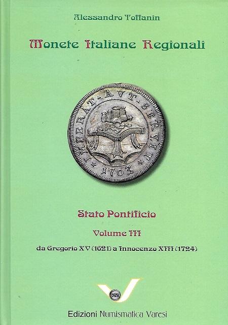 E' dedicato alle monete dello Stato Pontificio dal 1621 al 1724 il nuovo volume edito dalla Numismatica Varesi di Pavia