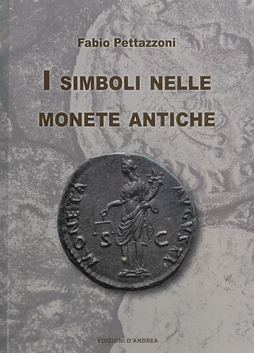 La copertina del libro di Fabio Pettazzoni dedicato ai tanti simboli prensenti nelle monete classiche