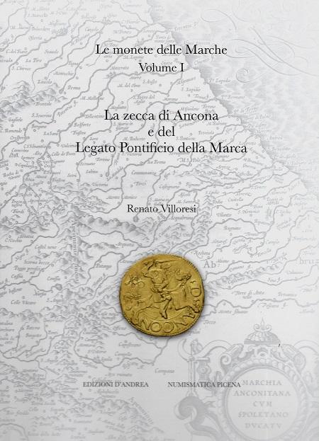 La copertina del volume di Renato Villoresi dedicato alla zecca e alle monete di Ancona e del legato pontificio della Marca