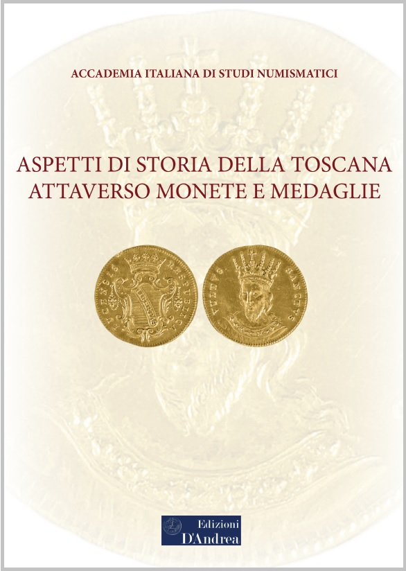 Raccoglie una interessante miscellanea di contributi sulle monete, le medaglie e la storia della Toscana il nuovo volume dell'Accademia italiana di studi numismatici