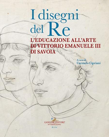 La copertina del saggio catalogo dedicato all'educazione all'arte di Vittorio Emanuele III di Savoia edito da Gangemi Editore