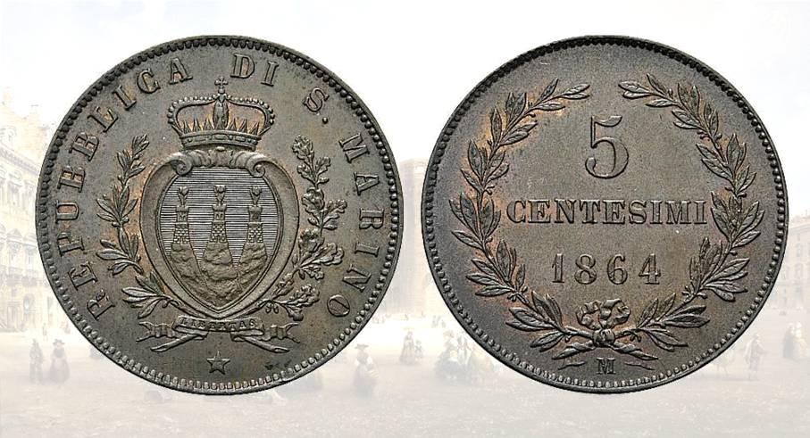 Il 1864 segna l'inizio della monetazione della Repubblica di San Marino con l'emissione di una moneta da 5 centesimi in rame (mm 25, g 5) coniata in 280.000 pezzi presso la Regia Zecca di Milano