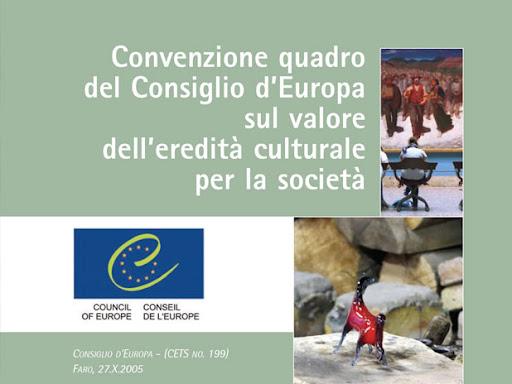 """Quella che è nota come """"Convenzione di Faro"""" è stata firmata nel 2005, ratificata dall'Italia nel 2013 ed è entrata nella nostra legislazione solo nel settembre 2020"""
