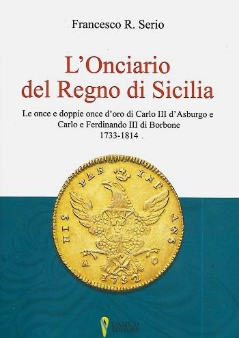 """La copertina de """"L'onciario del Regno di Sicilia"""" edito da D'Amico e firmato da Francesco R. Serio"""